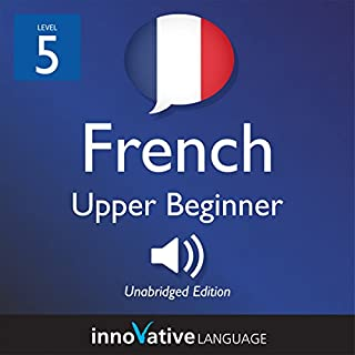 Learn French - Level 5: Upper Beginner French cover art