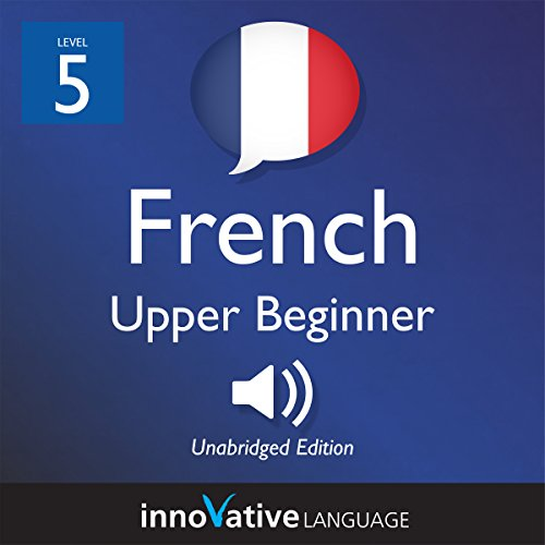 Learn French - Level 5: Upper Beginner French audiobook cover art