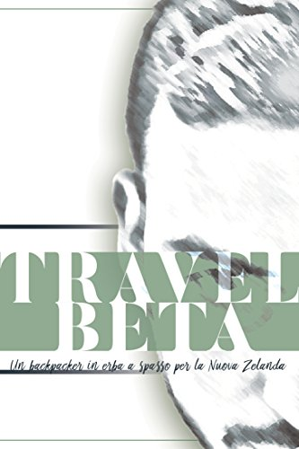 Travel Beta: Un backpacker in erba a spasso per la Nuova Zelanda