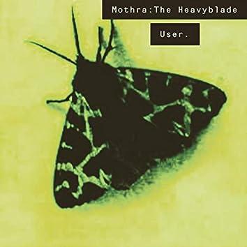 Mothra: The HeavyBlade User