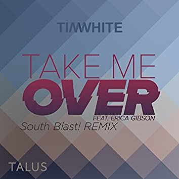 Take Me Over (South Blast! Bounce Over Remix)