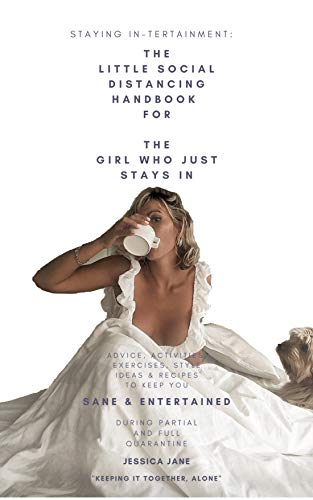 Staying In-tertainment: The Little Social Distancing Handbook for the Girl Who Just Stays In (English Edition)