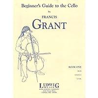 Beginner's Guide to the Cello (Francis Grant Cello)