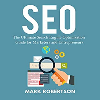 SEO: The Ultimate Search Engine Optimization Guide for Marketers and Entrepreneurs cover art