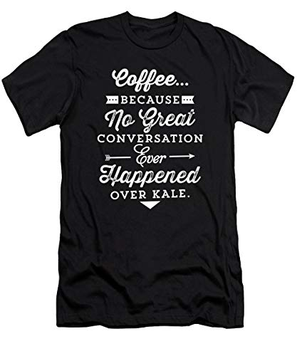 Coffe.e No Great Conve.rsation H.appened Over Ka.le T-Shirt - T Shirt for Men and Women.