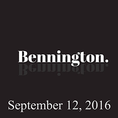 Bennington, September 12, 2016 audiobook cover art