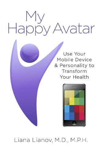 My Happy Avatar: Use Your Mobile Device & Personality to Transform Your Health