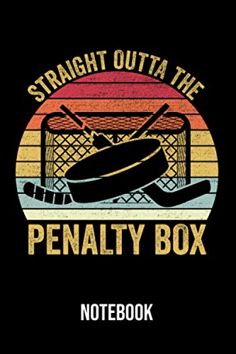 Straight Outta The Penalty Box Notebook: Diary, & Journal for hockey lovers - Funny Ice Hockey Christmas & Birthday Gift Idea for Boys Teens Girls Men Women (6
