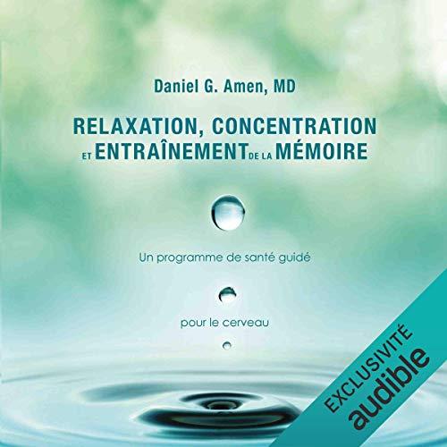 Page de couverture de Relaxation, concentration et entrainement de la mémoire. Un programme de santé guidé - Pour le cerveau