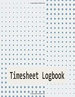 Timesheet Logbook: White and dot pattern cover, simple recorder weekly timesheet work hour book keeping for small business