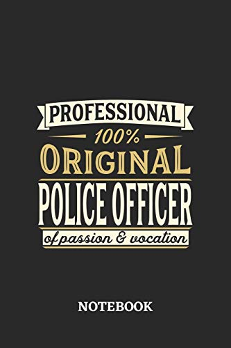 Professional Original Police Officer Notebook of Passion and Vocation: 6x9 inches - 110 blank numbered pages • Perfect Office Job Utility • Gift, Present Idea