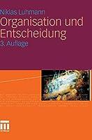 Organisation und Entscheidung (Rheinisch-Westfaelische Akademie der Wissenschaften (232))