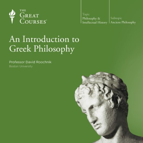 An Introduction to Greek Philosophy                   Written by:                                                                                                                                 David Roochnik,                                                                                        The Great Courses                               Narrated by:                                                                                                                                 David Roochnik                      Length: 12 hrs and 17 mins     2 ratings     Overall 4.5