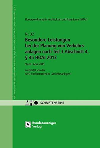Besondere Leistungen bei der Planung von Verkehrsanlagen nach Teil 3 Abschnitt 4, § 45 HOAI 2013: AHO Heft 32 (Schriftenreihe des AHO)