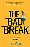 The Bad Break: A Riley Ellison Mystery (Riley Ellison Mysteries (2))