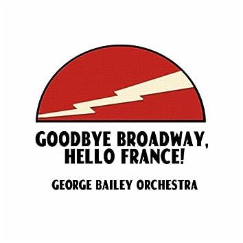 Goodbye Broadway, Hello France! (feat. Diane Janowski)