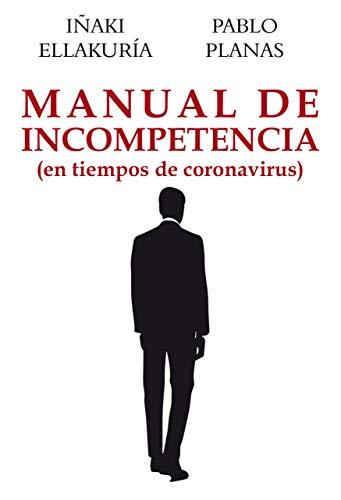 Manual de incompetencia: En tiempos de coronavirus (Ensayos)