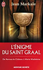 L'énigme du saint-Graal - De Rennes-le-Château à Marie Madeleine de Jean Markale