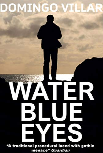 """Water Blue Eyes: """"A traditional procedural laced with gothic menace"""" - Guardian (Inspector Leo Caldas) (English Edition)"""