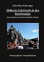 Juedische Schicksale in der Sowjetunion: Ein Lesebuch der Edition Schoáh & Judaica