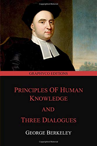 Principles of Human Knowledge and Three Dialogues (Graphyco Editions)