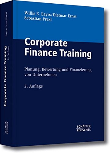 Corporate Finance Training: Planung, Bewertung und Finanzierung von Unternehmen