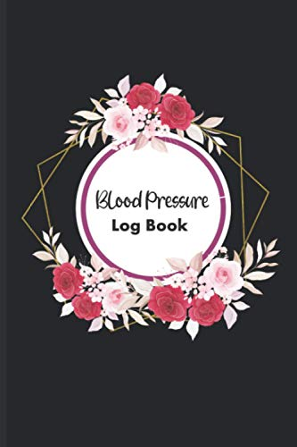 Blood Pressure Log Book: Blood Pressure Journal log book with am pm 6x9 inches 110 pages