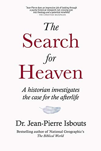 The Search for Heaven: A historian investigates the case for the afterlife