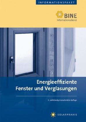 Energieeffiziente Fenster und Verglasungen: Stand: 2008.