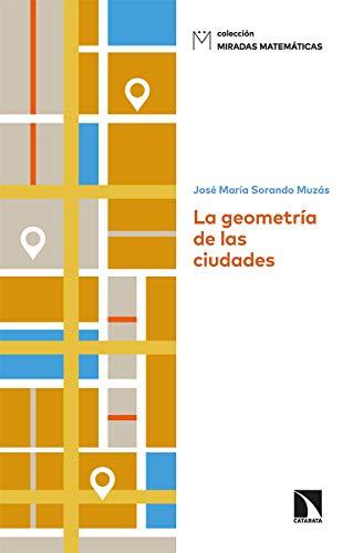 La geometría de las ciudades: 13 (Miradas Matemáticas)