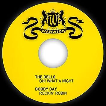Oh! What a Night / Rockin' Robin