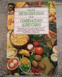 Guía de las Dietas Disociadas y de las Combinaciones Alimentarias