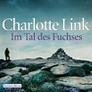 Im Tal des Fuchses                   Autor:                                                                                                                                 Charlotte Link                               Sprecher:                                                                                                                                 Gudrun Landgrebe                      Spieldauer: 18 Std. und 40 Min.     831 Bewertungen     Gesamt 4,1