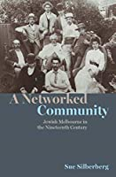 A Networked Community: Jewish Melbourne in the Nineteenth Century