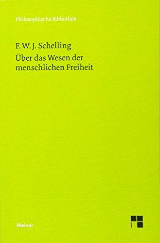 Philosophische Untersuchungen über das Wesen der menschlichen Freiheitund die damit zusammenhängenden Gegenstände (Philosophische Bibliothek)