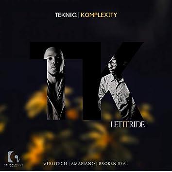 Let It Ride (feat. Komplexity)