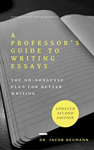 A Professor's Guide to Writing Essays (Kindle Edition)