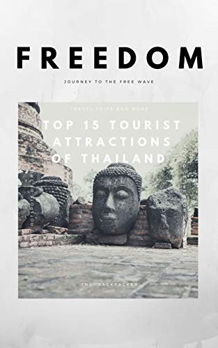 Top 15 tourist attractions of Thailand: Travel around the world (FREEDOM Book 1) (English Edition)