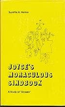 Joyce's Moraculous Sindbook: A Study of Ulysses