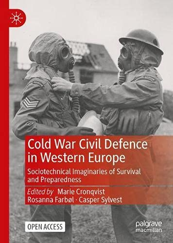 Cold War Civil Defence in Western Europe: Sociotechnical Imaginaries of Survival and Preparedness