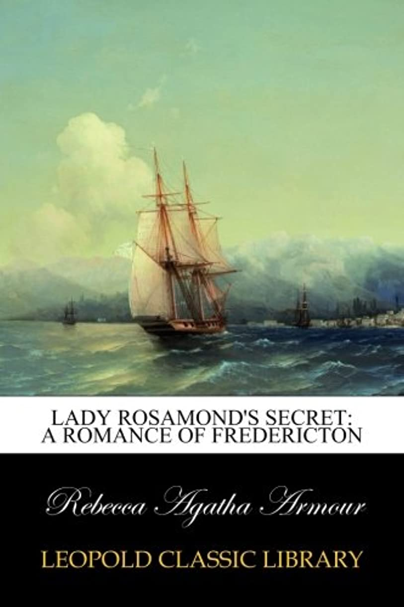 スリム樹皮コーンLady Rosamond's Secret: A Romance of Fredericton