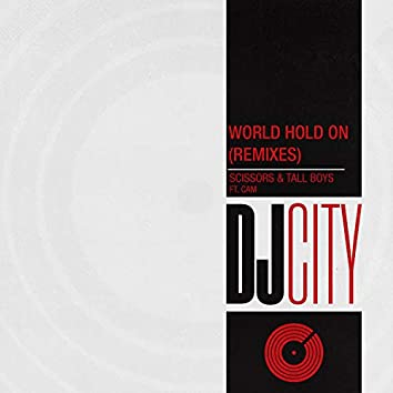 World Hold On (feat. Cam) [Remixes]