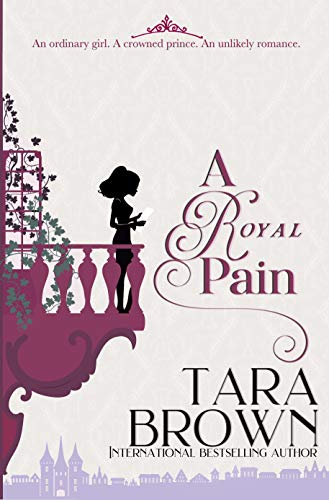 A Royal Pain: A Royal Romance (The Royals Book 1)