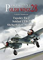 Tupolev Tu-2, Sukhoi Utb-2, Shcherbakov Shche-2 (Polish Wings)