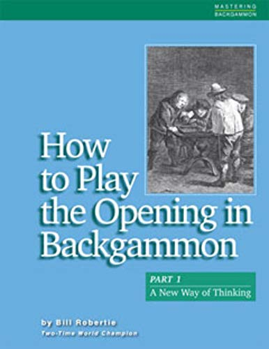 Compare Textbook Prices for How To Play The Opening In Backgammon/Part 1: A New Way of Thinking  ISBN 9781880604236 by Bill Robertie