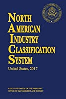 North American Industry Classification System, United States 2017 (North American Industry Classification System (Paperback))