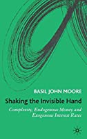 Shaking the Invisible Hand: Complexity, Endogenous Money and Exogenous Interest Rates