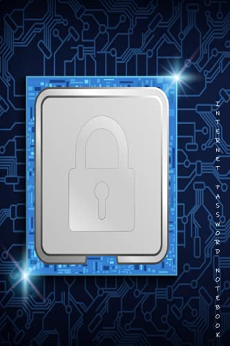 INTERNET PASSWORD NOTEBOOK: YOUR DIGITAL WORLD ORGANIZER-Computer Lock Cover (INTERNET PASSWORD BOOK)