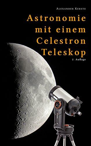 Astronomie mit einem Celestron-Teleskop - 2. Auflage