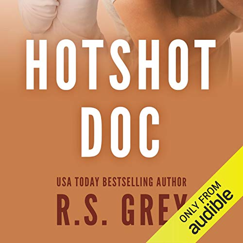 Hotshot Doc                   By:                                                                                                                                 R.S. Grey                               Narrated by:                                                                                                                                 Lee Samuels,                                                                                        Aubrey Vincent                      Length: 9 hrs and 17 mins     16 ratings     Overall 4.8